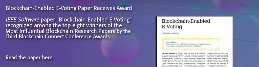 IEEE Software paper Blockchain-Enabled E-Voting recognized among the top eight winners of the Most Influential Blockchain Research Papers by the Third Blockchain Connect Conference Awards.