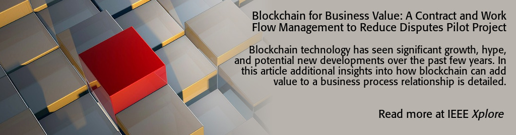 Blockchain for Business Value: A Contract and Work Flow Management to Reduce Disputes Pilot Project. Blockchain technology has seen significant growth, hype, and potential new developments over the past few years. In this article additional insights into how blockchain can add value to a business process relationship is detailed. Specifically an engineering contract workflow use application pilot including various high level system architectural aspects are presented. This application shows the integration of blockchain technology with existing legacy systems. Some management and technology issues are also overviewed for the reader.
