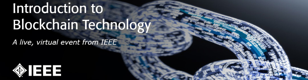Introduction to Blockchain Technology, a live virtual event from IEEE.