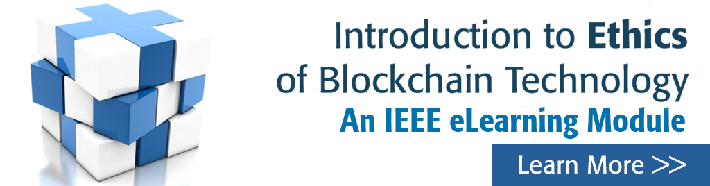 Introduction to Ethics of Blockchain Technology. An IEEE eLearning module.