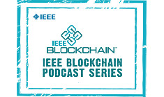 IEEE Blockchain Podcast Series