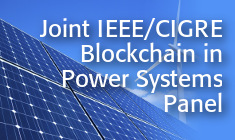 Joint IEEE/CIGRE Blockchain in Power Systems Panel
